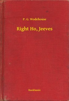 P. G. Wodehouse - Right Ho, Jeeves [eKönyv: epub, mobi]