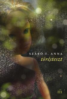 Szabó T. Anna - Törésteszt