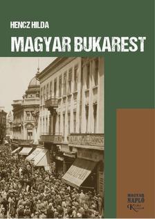 Hencz Hilda - Magyar Bukarest
