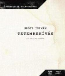Szőts István - TETEMREHÍVÁS  DVD MELLÉKLETTEL