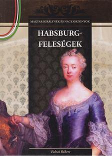 Falvai Róbert - Habsburg-feleségek [antikvár]