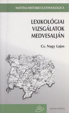 Cs. Nagy Lajos - Lexikológiai vizsgálatok Medvesalján [antikvár]