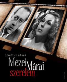 Szigethy Gábor - Mezei-Márai szerelem [antikvár]