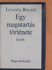 Lengyel Balázs - Egy magatartás története [antikvár]