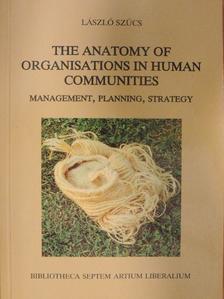 László Szücs - The Anatomy of Organisations in Human Communities [antikvár]
