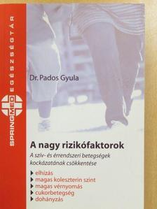 Dr. Pados Gyula - A nagy rizikófaktorok (dedikált példány) [antikvár]