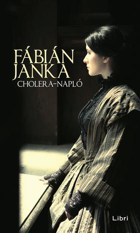 Fábián Janka - Cholera-napló