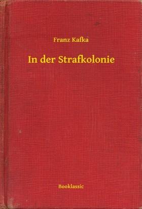 Franz Kafka - In der Strafkolonie [eKönyv: epub, mobi]