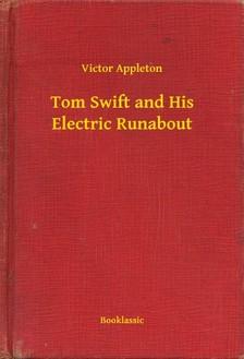 VICTOR APPLETON - Tom Swift and His Electric Runabout [eKönyv: epub, mobi]