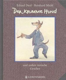 DIETL, ERHARD - MICHL, REINHARD - Der krumme Hund [antikvár]