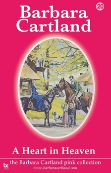 Barbara Cartland - A Heart in Heaven [eKönyv: epub, mobi]