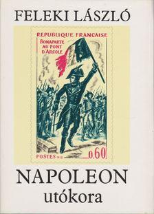 FELEKI LÁSZLÓ - Napoleon utókora [antikvár]