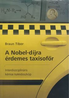 BRAUN TIBOR - A Nobel-díjra  érdemes taxisofőr [antikvár]