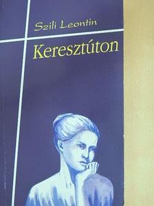 Szili Leontin - Keresztúton [antikvár]