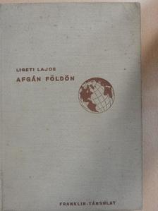 Ligeti Lajos - Afgán földön [antikvár]