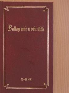 Ady Endre - Ballag már a vén diák [antikvár]