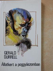 Gerald Durrell - Állatkert a poggyászomban [antikvár]