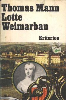 Thomas Mann - Lotte Weimarban [antikvár]