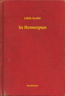 Edith Nesbit - In Homespun [eKönyv: epub, mobi]