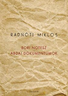 Radnóti Miklós - Bori notesz -  Abdai dokumentumok