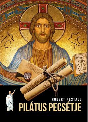 Robert, Nestall - Pilátus pecsétje