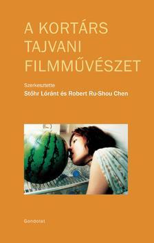 Stőhr Lóránt - Robert Ru-Shou Chen - A kortárs tajvani filmművészet
