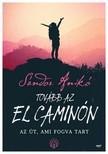 Sándor Anikó - Tovább az El Caminón - Az út, ami fogva tart [eKönyv: epub, mobi]