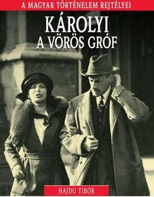 Hajdu Tibor - KÁROLYI, A VÖRÖS GRÓF [antikvár]