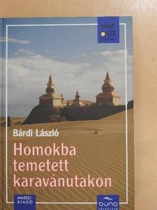 Bárdi László - Homokba temetett karavánutakon - DVD-vel [antikvár]