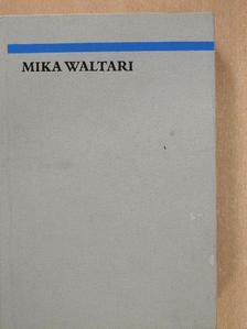 Mika Waltari - Virágzik a föld/Ne legyen többé holnap/Ez meg sem történhet/Aranyhajú [antikvár]