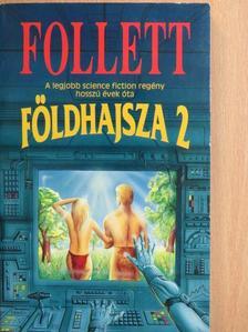 James Follett - Földhajsza 2. [antikvár]