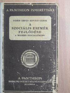 Dr. Dános Árpád - A szociális eszmék fejlődése a modern szocializmusig [antikvár]