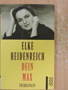 Elke Heidenreich - Dein Max [antikvár]