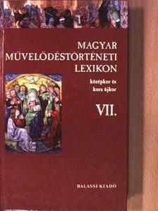 Ács Pál - Magyar Művelődéstörténeti Lexikon VII. [antikvár]