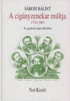 Sárosi Bálint - A cigányzenekar múltja 1776-1903 [antikvár]