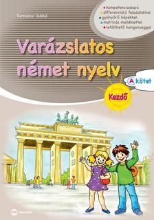 Turcsányi Ildikó - Varázslatos német nyelv - Kezdő - A kötet