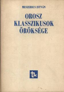 Meszerics István - Orosz klasszikusok öröksége [antikvár]