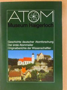A. Speer - Atom-Museum Haigerloch [antikvár]