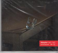 HALF FULL UNRELEASED '98-'07 CD RÉMEMBER