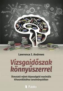 Andrews Lawrence J. - Vizsgaidőszak könnyűszerrel [eKönyv: epub, mobi]