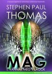 Stephen Paul Thomas - A mag I. - Vannak még világok [eKönyv: epub, mobi]