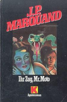 MARQUAND, J.P. - Ihr Zug, Mr. Moto [antikvár]