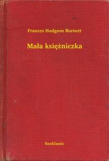Frances Hodgson Burnett - Ma³a ksiê¿niczka [eKönyv: epub, mobi]
