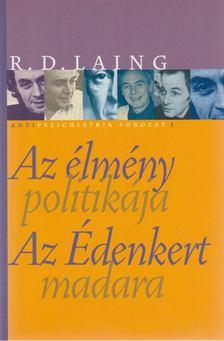 R. D. Laing - Az élmény politikája / Az Édenkert madara [antikvár]