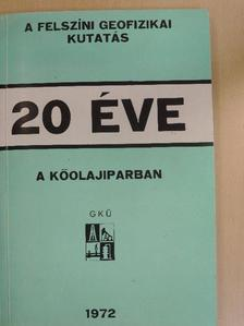 Bognár Zoltán - A felszíni geofizikai kutatás 20 éve a kőolajiparban [antikvár]