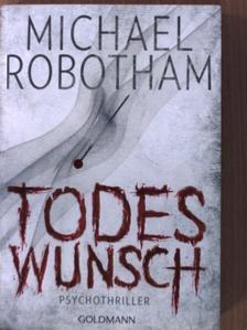 Michael Robotham - Todeswunsch [antikvár]