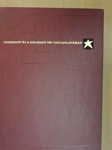 Bogár László - Huszonöt év a dolgozó nép szolgálatában [antikvár]