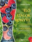LÉNÁRT GITTA - Élő italok könyve - Lúgosító smoothie receptekkel