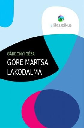GÁRDONYI GÉZA - Göre Martsa lakodalma