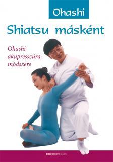 Ohashi - Shiatsu másként - Ohashi akupresszúra-módszere
